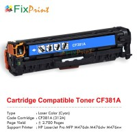 Cartridge Toner Compatible HP CF381A 312A Cyan, Printer HP Color LaserJet Pro MFP M476dn M476dw M476nw