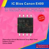IC Bios Canon E400, Firmware Canon E400 Untuk Board E400 Mati Total
