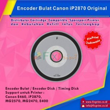 Encoder Bulat Canon E460 iP2870 MG2570 MG2470 E400 New Original, Timing Disk E460 2870 mg2570 mg2470 e400