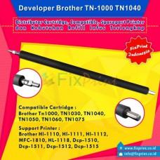 Developer Brother tn-1000 tn1000 Tn-1030 TN1040 TN1050 TN1060 TN1075 Xerox P115 M115 P225, Developer Roller Brother Hl-1110 Hl-1111 Hl-1112 MFC-1810 HL-1118 Dcp-1510 Dcp-1511 Dcp-1512 Dcp-1515