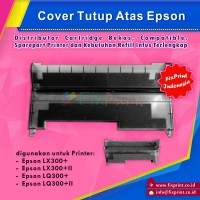 Cover Tutup Atas Printer Epson LX-300+ LX300+II LQ-300+ LQ300+II LX300+ New